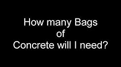 How many bags of concrete should I buy?