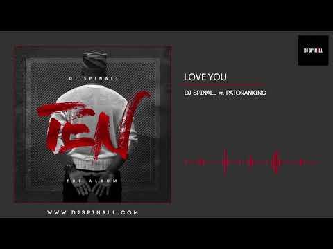 DJ SPINALL - Love You Ft. Patoranking (Audio Slide)