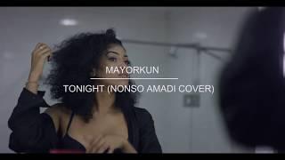VIDEO: MAYORKUN - TONIGHT (NONSO AMADI COVER)