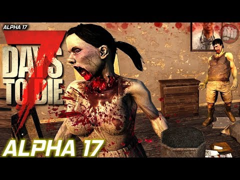 Alpha 17 House Is A Rocking | 7 Days To Die | Alpha 17 S1 EP4