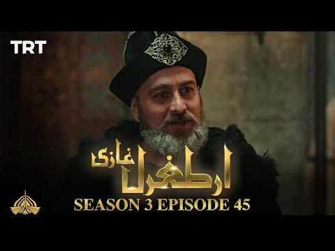 Ertugrul Ghazi Urdu | Episode 45| Season 3
