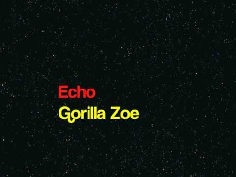 Echo by Gorilla Zoe