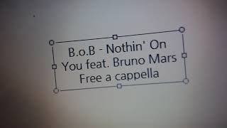 B.o.B - Nothin' On You feat. Bruno Mars Free a cappella フリーアカペラ 프리 아카펠라