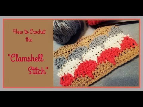 Learn To Crochet The Clamshell Stitch Youtube