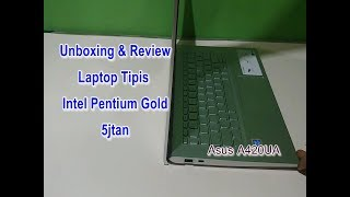 Unboxing & Review Laptop Asus A420UA Intel Pentium GOLD Pakai SSD