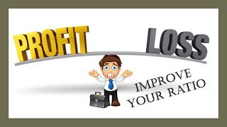 Win / Loss - Improve Your Ratio