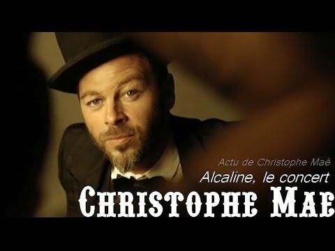 Christophe Maé - Alcaline, le concert - Trianon - 14 novembre 2013