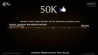 Main Jahan Rahoon-Sitar Instrumental-HRFC 50K Celebration