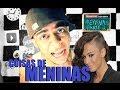 COISAS DE MENINAS - YouTube