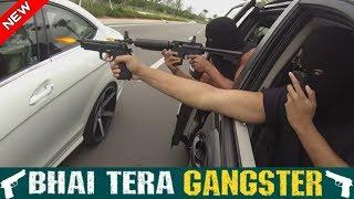 Bhai Tera Gangster   Gangster life    Vikram Bishnoi