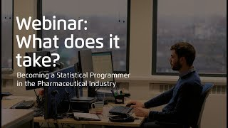 Webinar: What does it take to become a Statistical Programmer in the Pharmaceutical Industry?