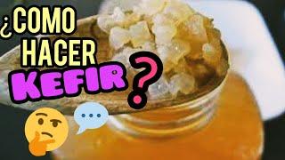 Como se hace Kefir de agua?
