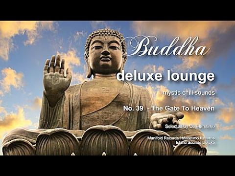 Buddha Deluxe Lounge - No.39 The Gate To Heaven, HD, 2017, Mystic Bar & Buddha Sounds