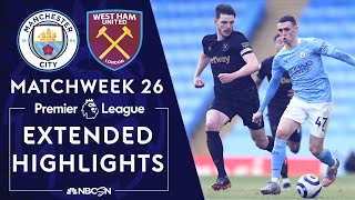 Manchester City v. West Ham | PREMIER LEAGUE HIGHLIGHTS | 2/27/2021 | NBC Sports