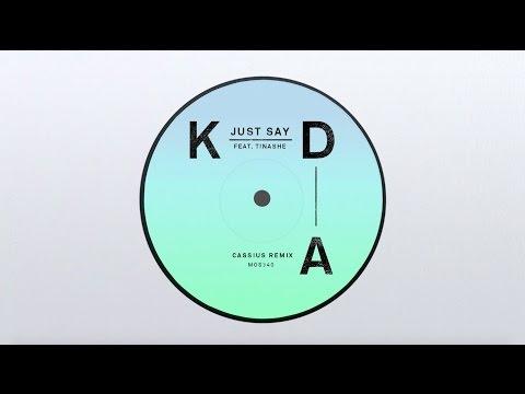KDA - Just Say feat. Tinashe (Cassius Remix)