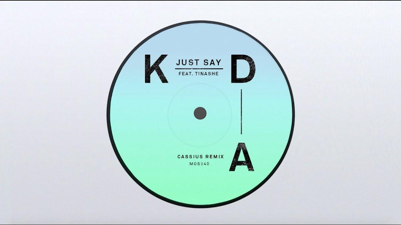 Kda Just Say Feat Tinashe Cassius Remix Youtube