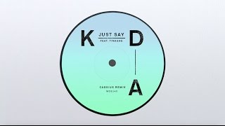 KDA - Just Say feat. Tinashe (Cassius Remix)