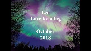 Leo October Love Reading 2018 - A LOVE THAT WILL CHANGE YOUR LIFE FOREVER!