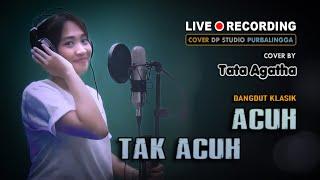 ACUH TAK ACUH - Tata Agatha [COVER] Dangdut Klasik Lawas Musik Terbaru 🔴 DPSTUDIOPROD