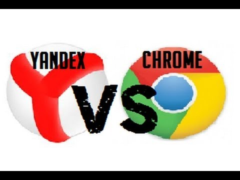 Google Chrome vs Yandex Browser (Часть вторая) - YouTube