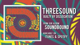 Baixar Threesound - Guilty By Dissociation