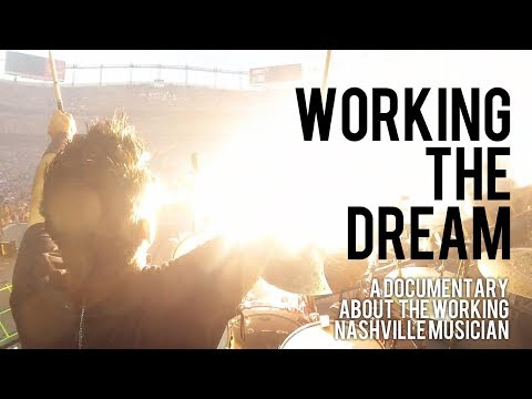 Working The Dream - A Documentary About The Working Nashville Musician