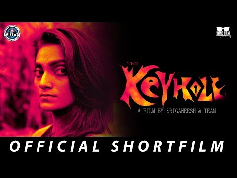 The Keyhole - Official Short Film | A film by Sri Ganeesh and Team | 2017