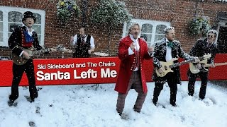 Sid Sideboard And The Chairs - Santa Left Me (official Music Video)