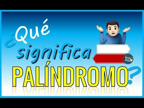 ¿Qué significa palíndromo?