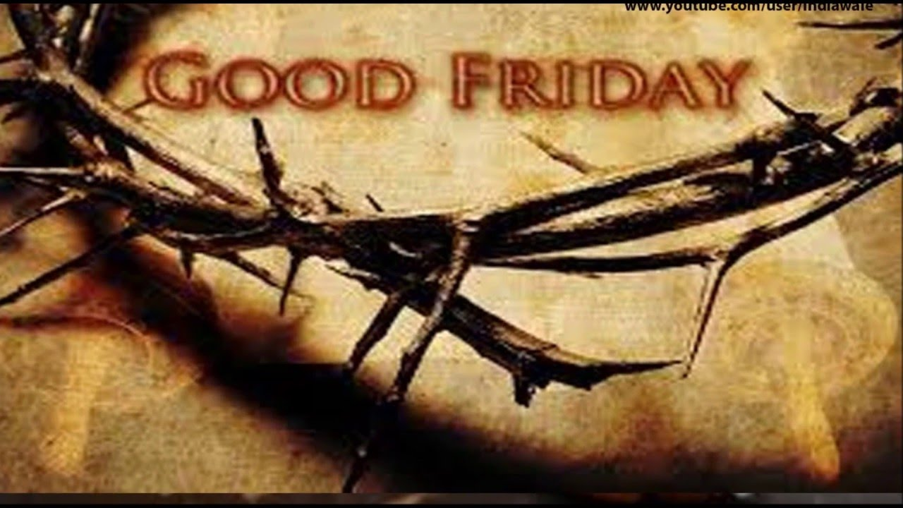 Good Friday 2016 Wishes Greetings Whatsapp Videoquotes Sms