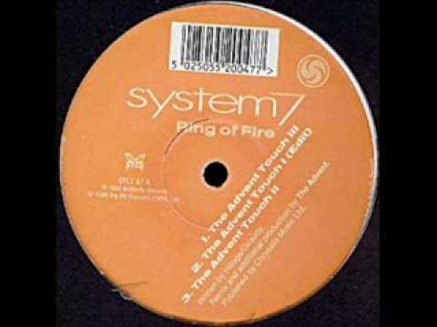 System 7 - Ring Of Fire (The Advent Touch I - Edit)