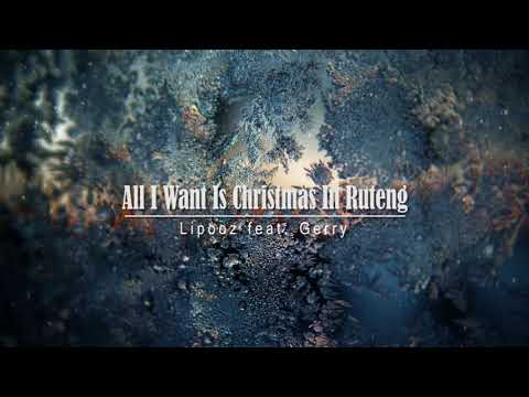 Lipooz Feat. Gerry - All I Want Is Christmas In Ruteng (Official Audio)