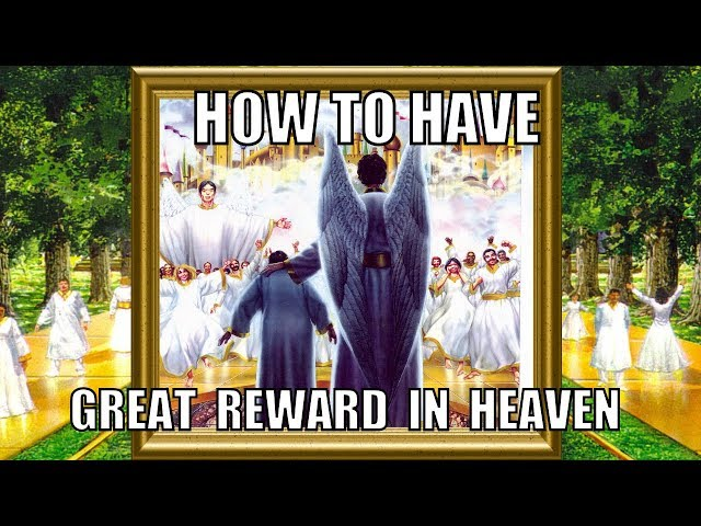 258 How to have great reward in heaven