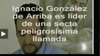 Ignacio Gonzalez de Arriba|Peligroso líder de la secta defensores de cristo