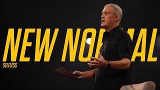 New Normal // Week 5 - Selfless // Don Wilson