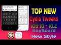 Top New IOS 10-10.2 Cydia Tweaks NEW KEYBOARD STYLE / 2017📱