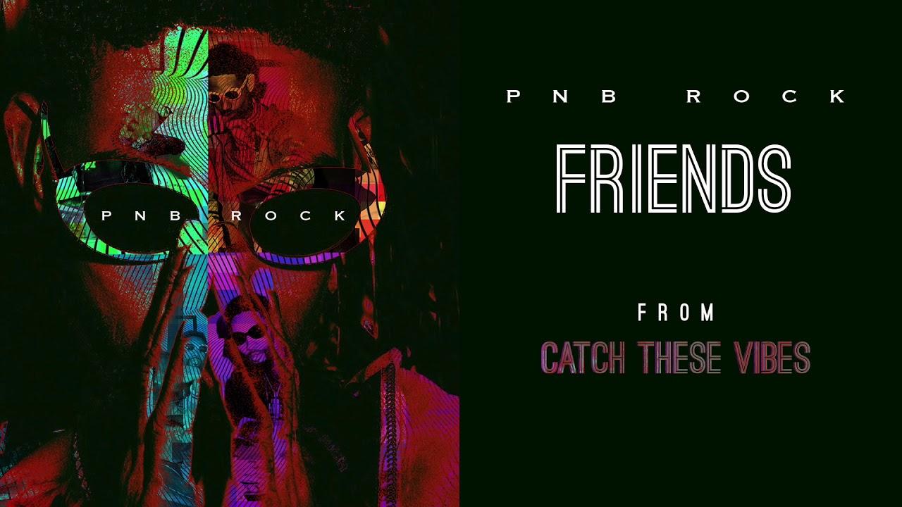 pnb-rock-friends-official-audio