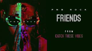PnB Rock - Friends [ Audio]