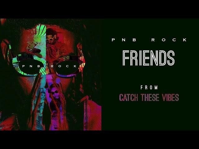 PnB Rock - Friends [Official Audio]