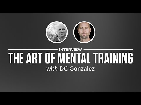 Interview: The Art of Mental Training with DC Gonzalez