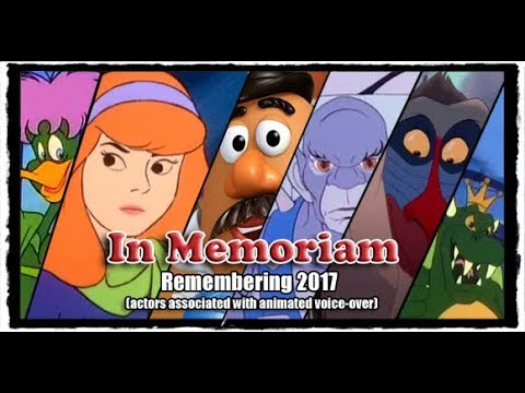 In Memoriam 2017 Remembering actors in voiceover & animation that we lost in 2017