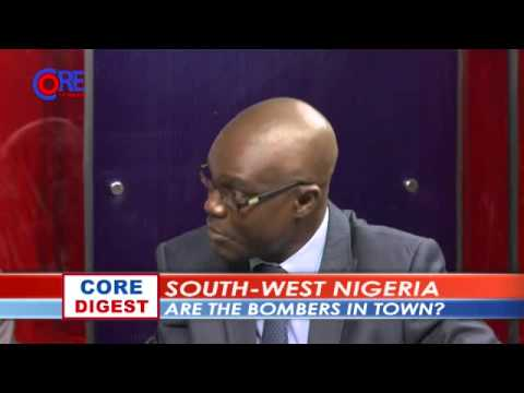 Core Digest, South West Nigeria; Are the Bombers in Town? part 1, 3rd July, 2014