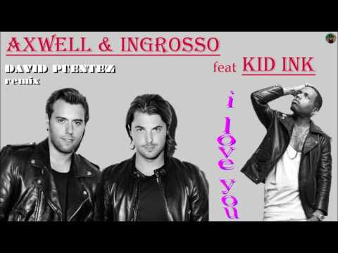 Axwell & Ingrosso feat Kid Ink - i love you (David Puentez remix)