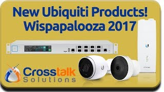 New Ubiquiti Products! - Wispapalooza 2017