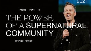 The Power Of A Supernatural Community —Dr Nick Drake | Gas Street Church
