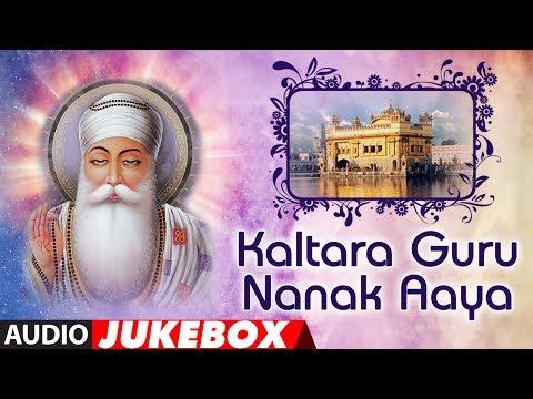Kaltara Guru Nanak Aaya (Audio) | Jukebox | Shabad Gurbani | T-Series