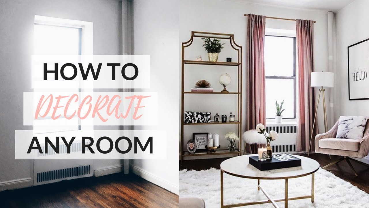 HOW TO DECORATE ANY ROOM - Easy Step By Step Guide - YouTube on How To Decorate Your Room  id=53734