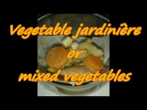 Recipe Vegetable Jardiniere Or Mixed Vegetables Youtube