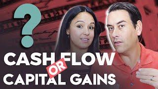 Capital Gains vs. Cash Flow: Who Wins?