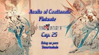 Final Fantasy VI - Capitulo 25 - Asalto al Continente Flotante
